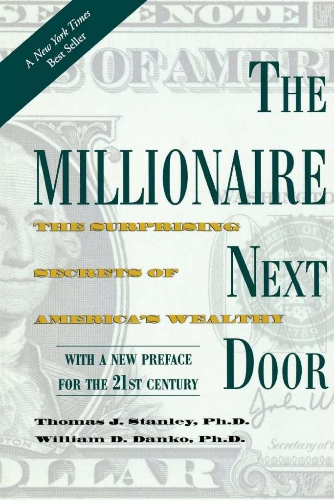 The Millionaire Next Door: The Surprising Secrets of America's Wealthy