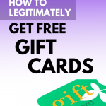 How to Legitimately Get Free Gift Cards: Fast and Easy