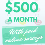 How to Make $500 a Month With Paid Online Surveys: Is it Legit?