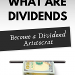What are Dividends: Become a Dividend Aristocrat