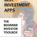 Best Investment Apps: The Beginner Investor Toolbox