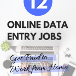 12 Online Data Entry Jobs: Get Paid to Work from Home