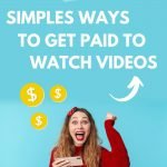 15 Simple Ways to Get Paid to Watch Videos Online